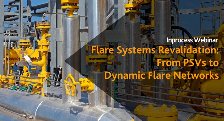 Flare Systems Revalidation: From PSVs to Dynamic Flare Networks